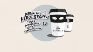 Der neue Hero Becher von Baristaz: 100 Prozent Maisstärke. 100 Prozent kompostierbar!