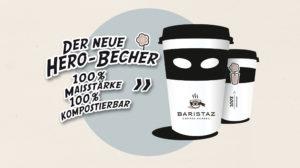 Der neue Hero-Becher von Baristaz: 100 Prozent Maisstärke, 100 Prozent kompostierbar!